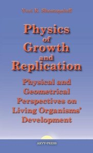 Physics of Growth and Replication. Physical and Geometrical Pers