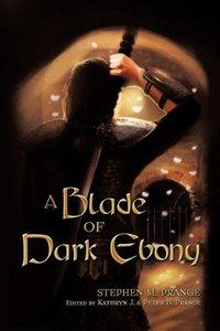 A Blade of Dark Ebony