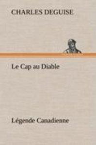 Le Cap au Diable, Légende Canadienne
