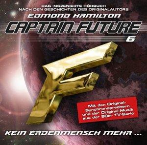 """Captain Future 06 """"Kein Erdenmensch mehr"""""""