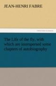 The Life of the fly, with which are interspersed some chapters o