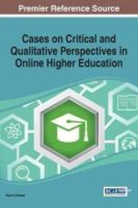 Cases on Critical and Qualitative Perspectives in Online Higher