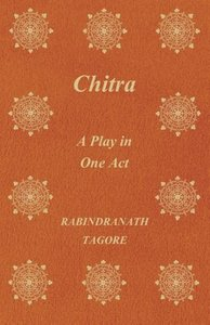 Chitra; A Play in One Act