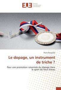 Le dopage, un instrument de triche ?