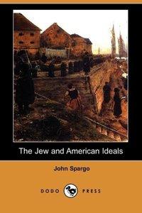 The Jew and American Ideals (Dodo Press)