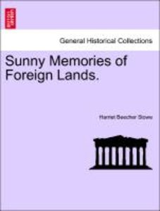 Sunny Memories of Foreign Lands. VOL. I