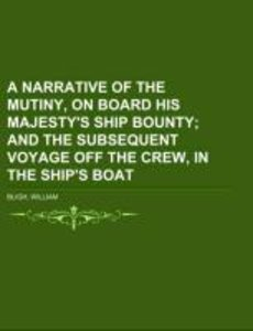 A Narrative Of The Mutiny, On Board His Majesty's Ship Bounty Vo