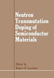 Neutron Transmutation Doping of Semiconductor Materials