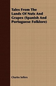 Tales From The Lands Of Nuts And Grapes (Spanish And Portuguese