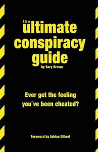 The Ultimate Conspiracy Guide