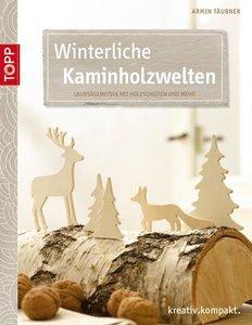 Winterliche Kaminholzwelten