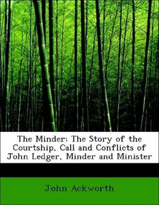 The Minder; The Story of the Courtship, Call and Conflicts of Jo