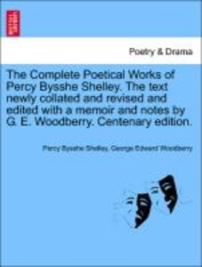 The Complete Poetical Works of Percy Bysshe Shelley. The text ne
