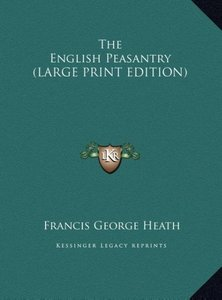 The English Peasantry (LARGE PRINT EDITION)