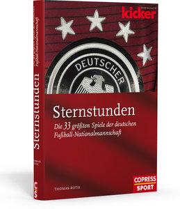 Sternstunden. Die 33 größten Spiele der deutschen Fußball-Nation