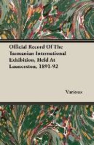 Official Record Of The Tasmanian International Exhibition, Held