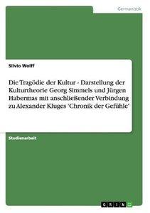 Die Tragödie der Kultur - Darstellung der Kulturtheorie Georg Si
