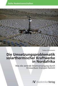 Die Umsetzungsproblematik solarthermischer Kraftwerke in Nordafr