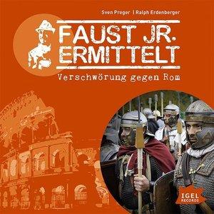 Faust jr. ermittelt 12: Verschwörung gegen Rom