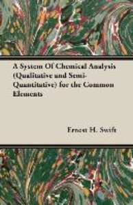 A System Of Chemical Analysis (Qualitative and Semi-Quantitative