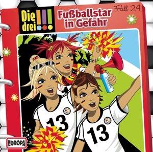 Die drei !!! 24: Fußballstar in Gefahr (Ausrufezeichen)