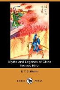 Myths and Legends of China (Illustrated Edition) (Dodo Press)