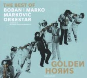 Golden Horns-Best Of Boban i Marko Markovic Orkest
