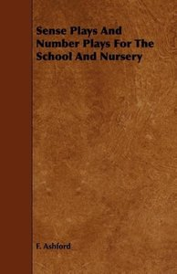 Sense Plays And Number Plays For The School And Nursery