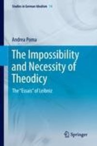 The Impossibility and Necessity of Theodicy: the Essais of Leibn