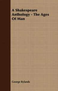 A Shakespeare Anthology - The Ages Of Man