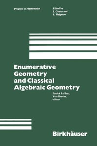 Enumerative Geometry and Classical Algebraic Geometry