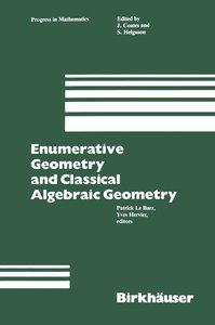 Enumerative Geometry and Classical Algebraic Geometry