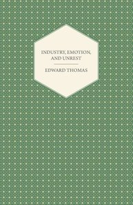 Industry, Emotion, and Unrest