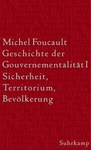 Geschichte der Gouvernementalität 1: Sicherheit, Territorium, Be