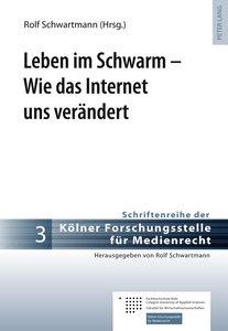 Leben im Schwarm - Wie das Internet uns verändert