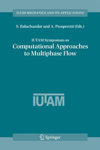IUTAM Symposium on Computational Approaches to Multiphase Flow