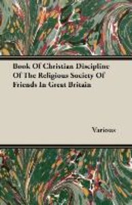 Book Of Christian Discipline Of The Religious Society Of Friends