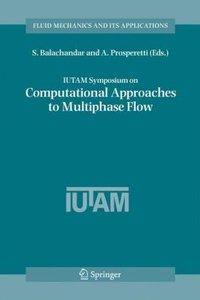 IUTAM Symposium on Computational Approaches to Multiphase Flow
