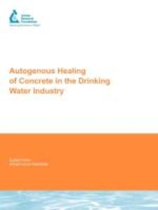 Autogenous Healing of Concrete in the Drinking Water Industry