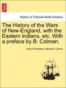 The History of the Wars of New-England, with the Eastern Indians