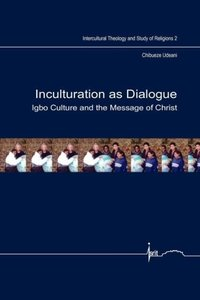 Inculturation as Dialogue: Igbo Culture and the Message of Chris
