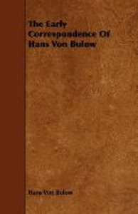 The Early Correspondence Of Hans Von Bulow