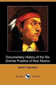 Documentary History of the Rio Grande Pueblos of New Mexico (Dod