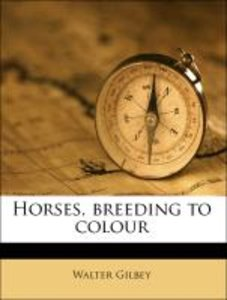Horses, breeding to colour