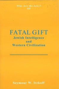 Fatal Gift: Jewish Intelligence and Western Civilisation