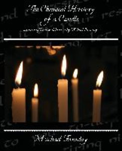 The Chemical History of a Candle - a course of lectures delivere