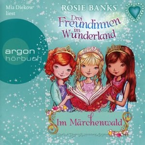 Drei Freundinnen im Wunderland. Im Märchenwald
