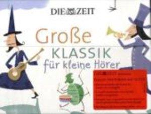 Die ZEIT-Edition/Große Klassik Für Kleine Hörer