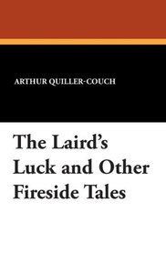 The Laird's Luck and Other Fireside Tales