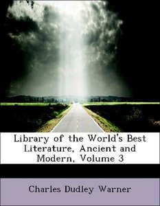 Library of the World's Best Literature, Ancient and Modern, Volu
